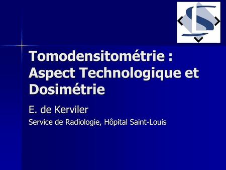 Tomodensitométrie : Aspect Technologique et Dosimétrie