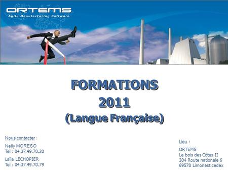 FORMATIONS 2011 (Langue Française) Nous contacter : Nelly MORESO