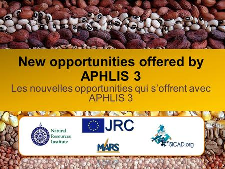 New opportunities offered by APHLIS 3 Les nouvelles opportunities qui soffrent avec APHLIS 3 JRC.