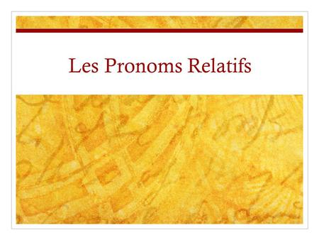 Les Pronoms Relatifs. connects 2 parts of a sentence…. Relative pronoun connects the relative clause (2 nd part of sentence) to…. Relative pronoun connects.