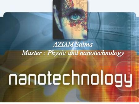 What is the nanotechnology History applications of nanotechnology Conclusion.