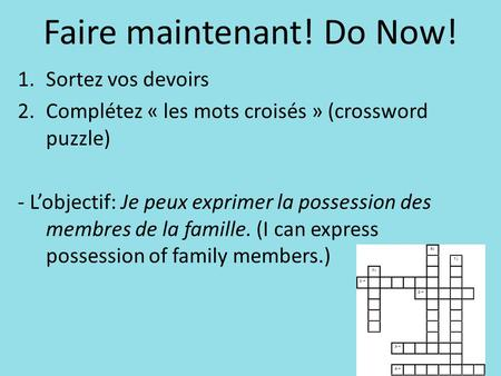 Faire maintenant! Do Now!