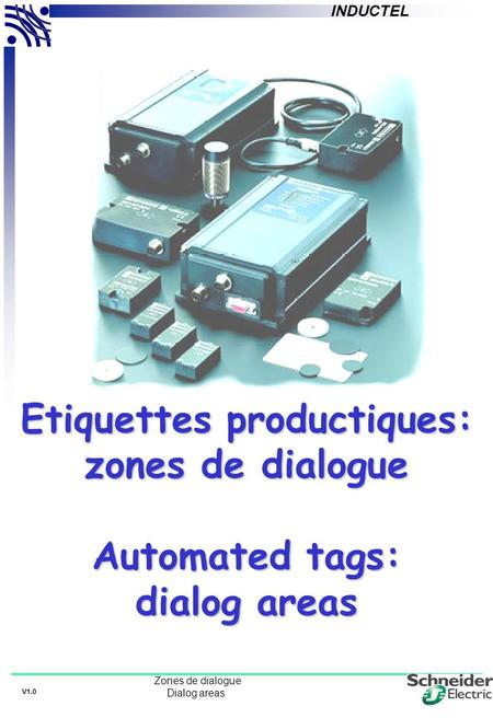 INDUCTEL V1.0 Zones de dialogue Dialog areas Etiquettes productiques: zones de dialogue Automated tags: dialog areas.