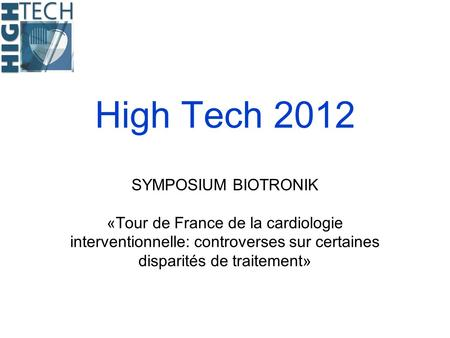 High Tech 2012 SYMPOSIUM BIOTRONIK