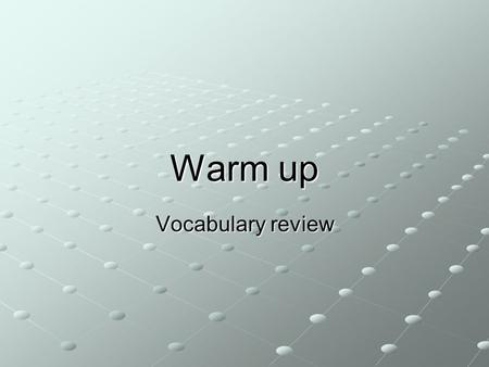 Warm up Vocabulary review. manger la pizza jouer au volley.