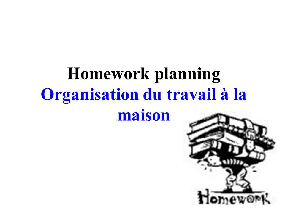 Homework Planning Organisation Du Travail A La Maison Ppt Telecharger