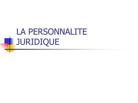 Dissertation juridique personnalit juridique