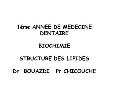 LES LIPIDES  STRUCTURE I - INTRODUCTION : II- CLASSIFICATION III – STRUCTURE DES LIPIDES: 1-