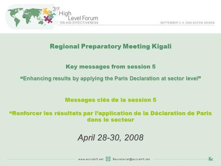 "Regional Preparatory Meeting Kigali Key messages from session 5 "" Enhancing results by applying the Paris Declaration at sector level "" Messages clés de."