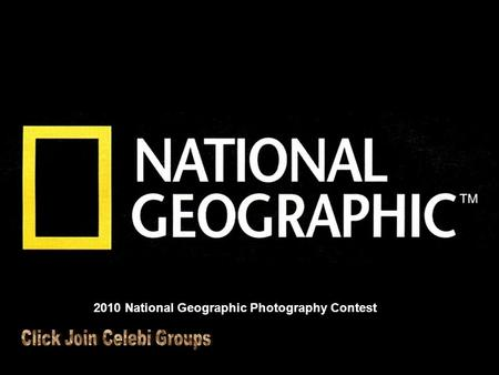 Album photo par Jojo et Gilles 2010 National Geographic Photography Contest.