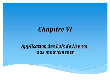 Application des Lois de Newton aux mouvements