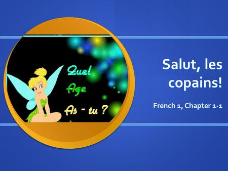 Salut, les copains! French 1, Chapter 1-1.