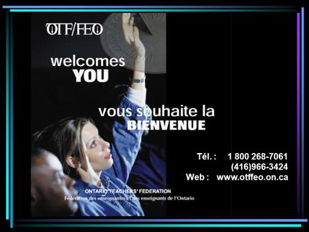 Tél. : 1 800 268-7061 (416)966-3424 Web :www.otffeo.on.ca.