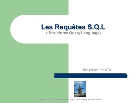 Les Requêtes S.Q.L « Structured Query Language)