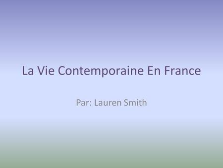 La Vie Contemporaine En France