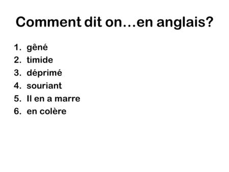 Comment dit on…en anglais?
