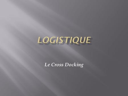 Logistique Le Cross Docking.