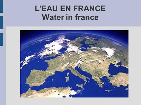 L'EAU EN FRANCE Water in france