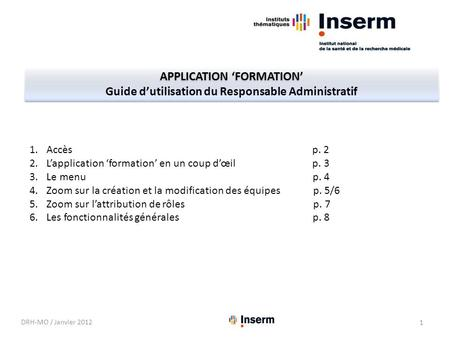 APPLICATION FORMATION Guide dutilisation du Responsable Administratif APPLICATION FORMATION Guide dutilisation du Responsable Administratif 1.Accès p.