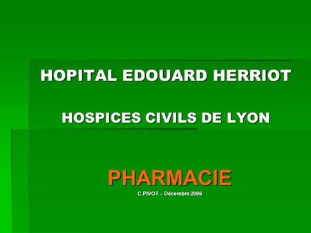 HOPITAL EDOUARD HERRIOT HOSPICES CIVILS DE LYON