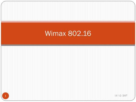 Wimax 802.16 18/12/2007.