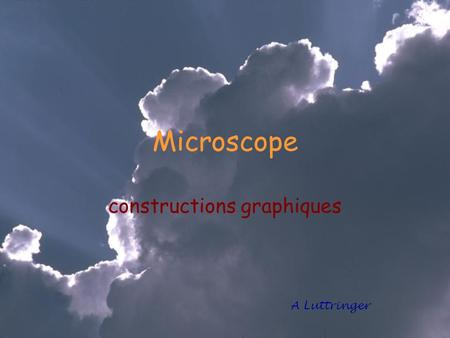Microscope constructions graphiques A Luttringer.