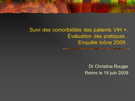 Dr Christine Rouger Reims le 19 juin 2009
