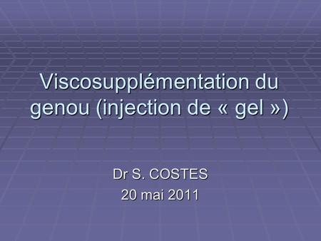 Viscosupplémentation du genou (injection de « gel »)