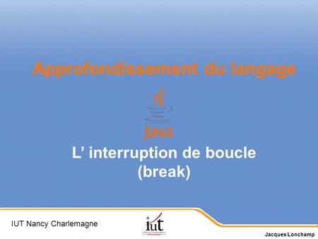 L' interruption de boucle