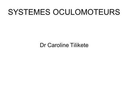 SYSTEMES OCULOMOTEURS