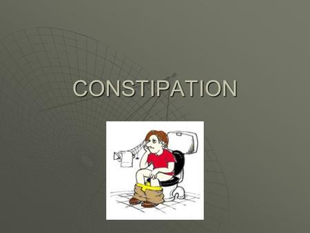 CONSTIPATION.