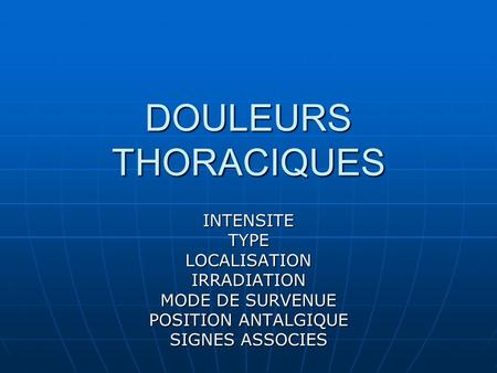 DOULEURS THORACIQUES INTENSITE TYPE LOCALISATION IRRADIATION
