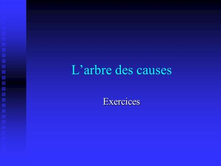 L'arbre des causes Exercices.