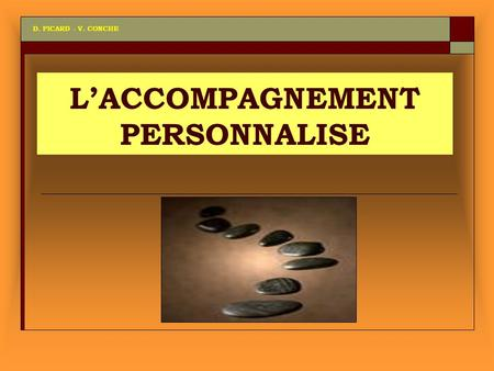 LACCOMPAGNEMENT PERSONNALISE D. PICARD - V. CONCHE.