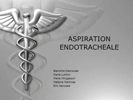 ASPIRATION ENDOTRACHEALE