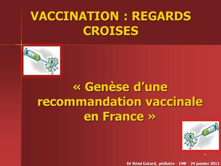 VACCINATION : REGARDS CROISES