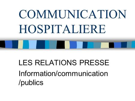 COMMUNICATION HOSPITALIERE