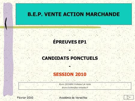 Construire le dossier d'ACRC - ppt télécharger Février 2010Académie de Versailles B.E.P. VENTE ACTION MARCHANDE ÉPREUVES  EP1 - CANDIDATS PONCTUELS - SESSION 2010