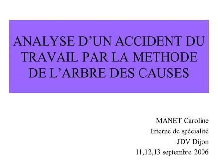ANALYSE D'UN ACCIDENT DU TRAVAIL PAR LA METHODE DE L'ARBRE DES CAUSES