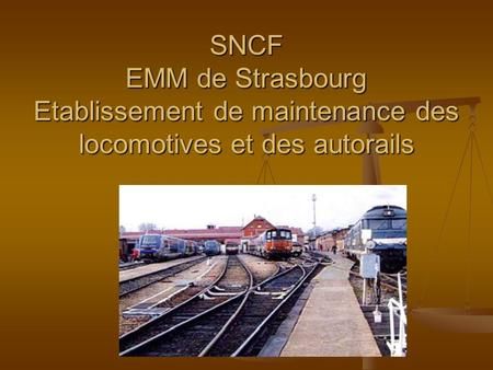 Atelier de maintenance des locomotives