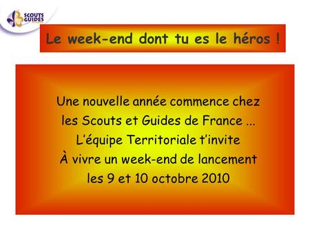 Le week-end dont tu es le héros !