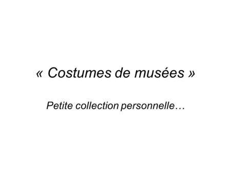 Petite collection personnelle…