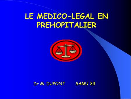 LE MEDICO-LEGAL EN PREHOPITALIER