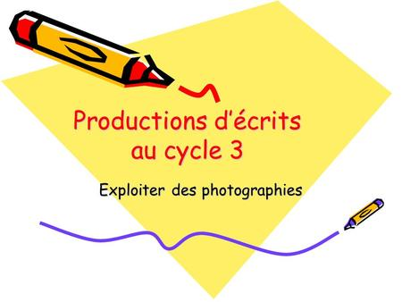 Productions d'écrits au cycle 3