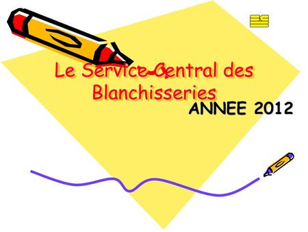 Le Service Central des Blanchisseries