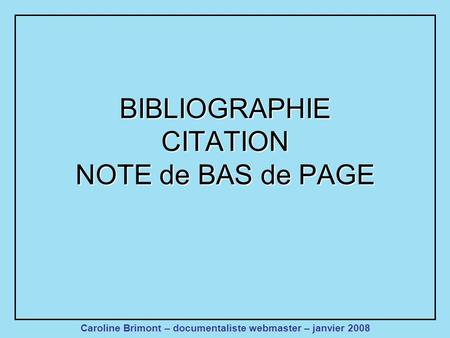BIBLIOGRAPHIE CITATION NOTE de BAS de PAGE
