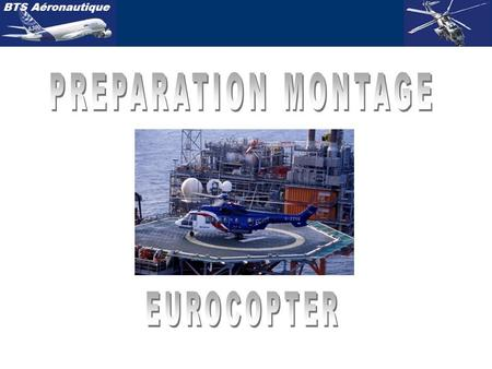 PREPARATION MONTAGE EUROCOPTER.