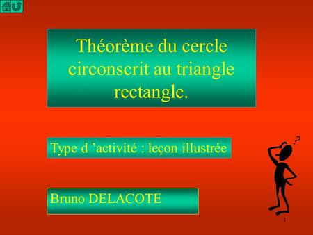 Théorème du cercle circonscrit au triangle rectangle.