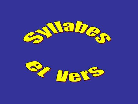 Syllabes et Vers.