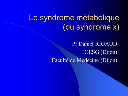 Le syndrome métabolique (ou syndrome x)